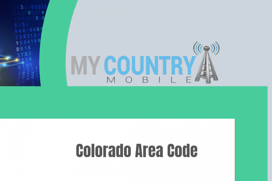 Colorado Area Code - My Country Mobile