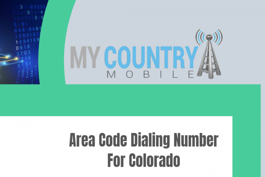 Area Code Dialing Number For Colorado - My Country Mobile