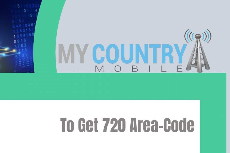 To Get 720 Area-Code - My Country Mobile