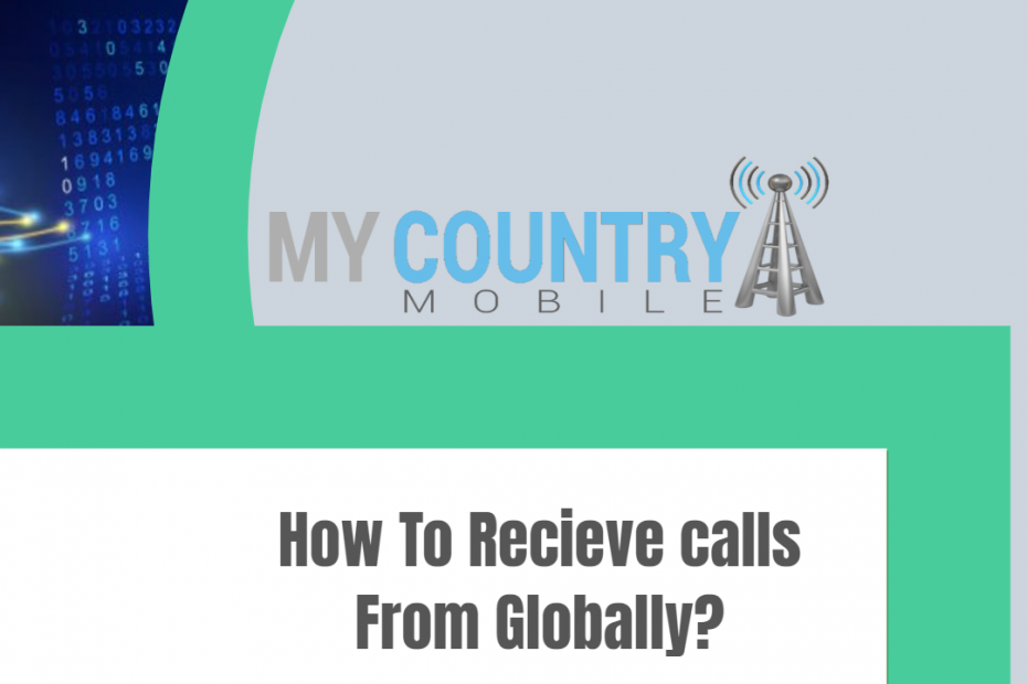 How To Recieve calls From Globally - My Country Mobile