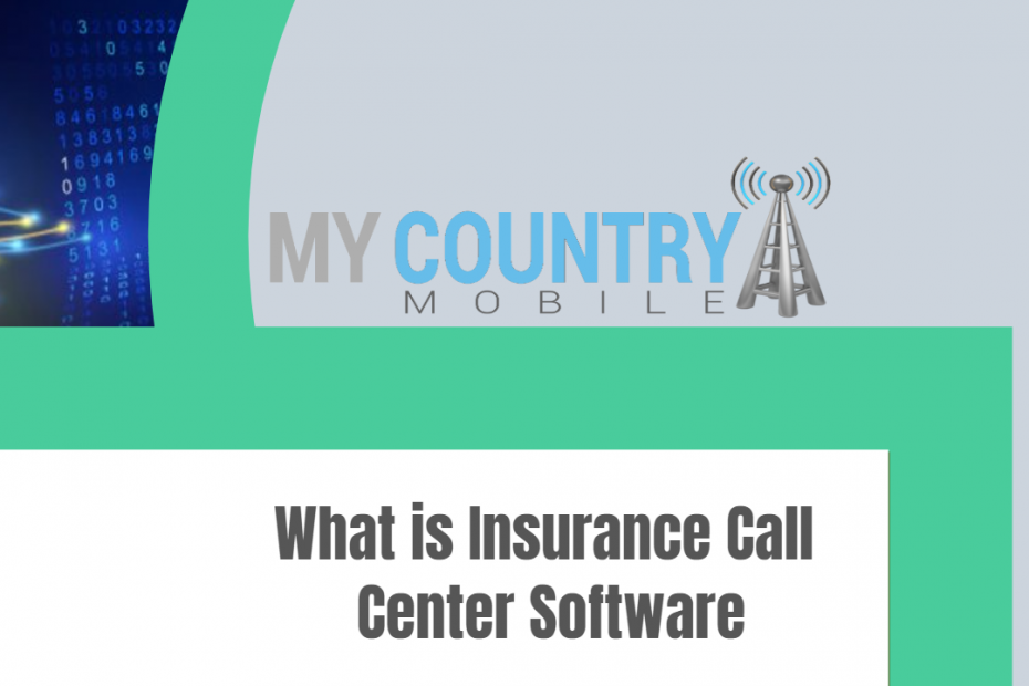 What is Insurance Call Center Software - My Country Mobile