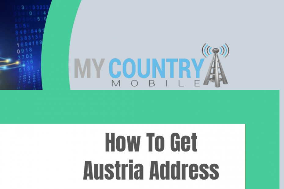 How To Get Austria Address - My Country Mobile