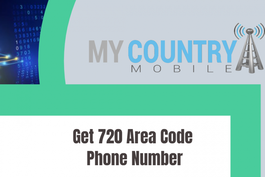 Get 720 Area Code Phone Number - My Country Mobile