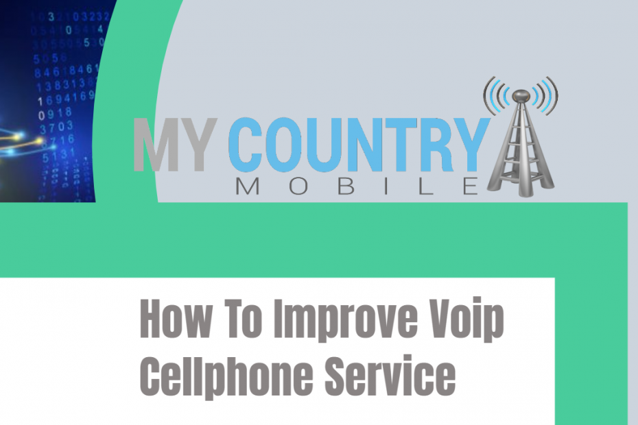 How To Improve Voip Cellphone Service - My Country Mobile