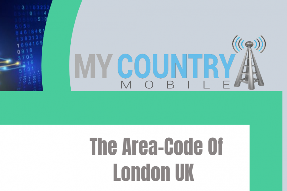 The Area-Code Of London UK - My Country Mobile
